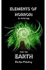Elements of Horror: Earth: Book One Paperback