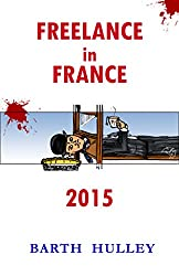 Freelance in France: 2015 (English Edition)