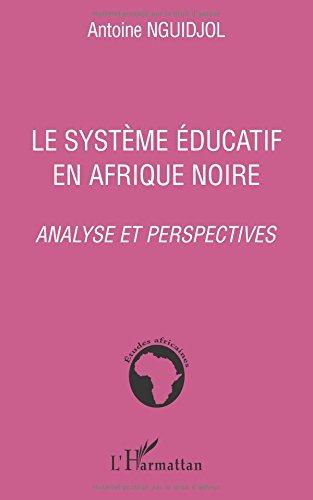 Le système éducatif en Afrique noire : Analyse et perspectives