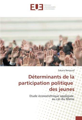 Determinants de la participation politique des jeunes: Etude econometrique appliquee au cas du Maroc par Zakaria Benjouid