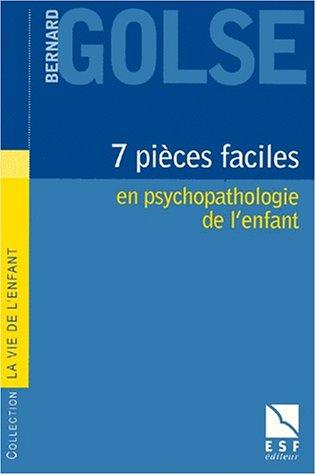 7 pièces faciles en psychopathologie de l'enfant