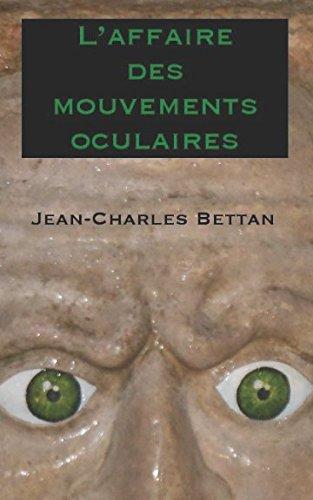 L'affaire des mouvements oculaires