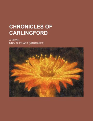 Chronicles of Carlingford; a novel