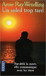Un soleil trop tard : Par-delà la mort, elle communique avec les siens