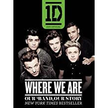 By One Direction ( Author ) [ One Direction: Where We Are: Our Band, Our Story: 100% Official By Jan-2015 Paperback