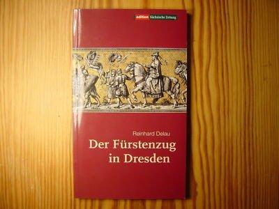 Der Fürstenzug in Dresden Delau Stadtführer