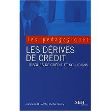Dérives de crédits Risques de credit et solutions