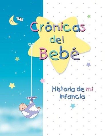Cronicas del Bebe: Historia de Mi Infancia