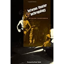 Between Theater and Anthropology by Schechner, Richard (1985) Paperback