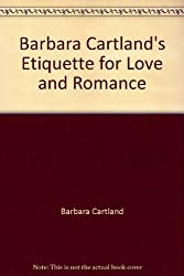 Barbara Cartland's Etiquette for Love and Romance