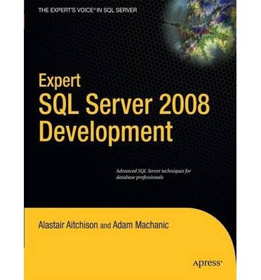 [(Expert SQL Server 2008 Development )] [Author: Adam Machanic] [Dec-2009]