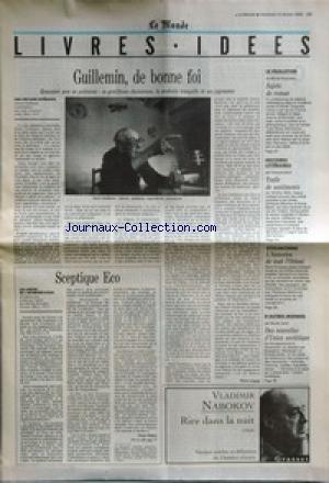 MONDE LIVRES ET IDEES (LE) du 14/02/1992 - GUILLEMIN, DE BONNE FOI PAR PIERRE LEPAPE - SCEPTIQUE ECO PAR DENIS SLAKTA - SUJETS DE ROMAN PAR MICHEL BRAUDEAU - TRAFIC DE SENTIMENTS PAR FRANCOIS BOTT - L'HISTORIEN DE TOUT L'ORIENT - DES NOUVELLES D'UNION SOVIETIQUE PAR NICOLE ZAND - RIRE DANS LA NUIT PAR VLADIMIR NABOKOV.