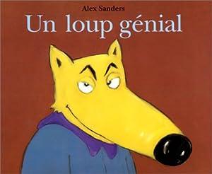 """Afficher """"Un Loup génial"""""""
