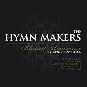 Blessed Assurance: The Hymns of Fanny Crosby