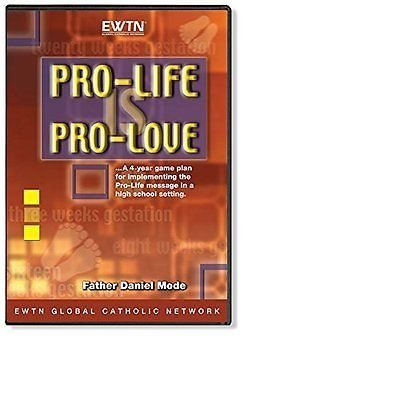 PRO-LIFE IS PRO-LOVE - This is a reality-based teaching tool designed by Fr. Daniel Mode to provide high school students with a firm grounding in the Church's pro-life principles/AN EWTN 1-DISC DVD (Life Pro)