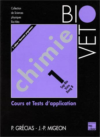 Chimie. Tome 1, Cours et tests d'application, 4ème édition