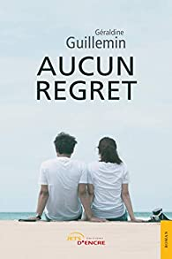 Aucun regret par Géraldine Guillemin