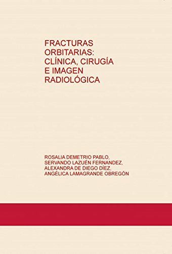 FRACTURAS ORBITARIAS: CLÍNICA, CIRUGÍA E IMAGEN RADIOLÓGICA