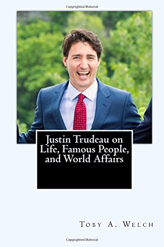 justin-trudeau-on-life-famous-people-and-world-affairs