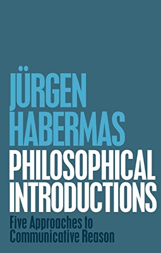 Philosophical Introductions: Five Approaches to Communicative Reason
