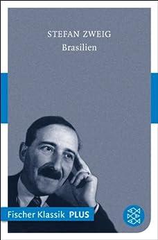 Brasilien: Ein Land der Zukunft (Fischer Klassik Plus 24) von [Zweig, Stefan]