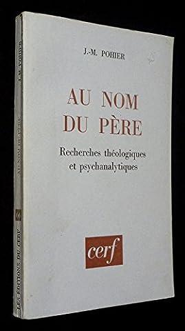 Au nom du père : recherches théologiques et psychanalytiques