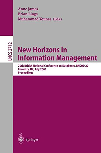 New Horizons in Information Management: 20th British National Conference on Databases, BNCOD 20, Coventry, UK, July 15-17, 2003, Proceedings (Lecture Notes in Computer Science (2712), Band 2712)