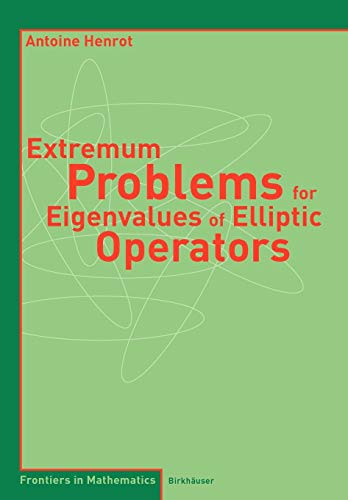 Extremum Problems for Eigenvalues of Elliptic Operators (Frontiers in Mathematics)