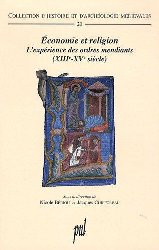 Economie et religion : L'exprience des ordres mendiants (XIIIe-XVe sicle)