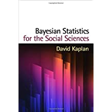 Bayesian Statistics for the Social Sciences (Methodology in the Social Sciences)