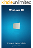 Windows 10: A Complete Beginner's Guide