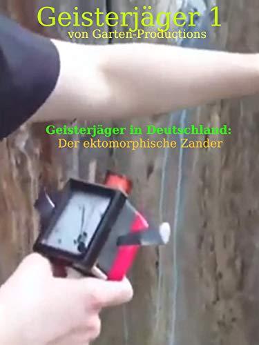 Geisterjäger 1 von Garten-Productions - Geisterjäger in Deutschland: Der ektomorphische Zander (Ein In Den Geist)