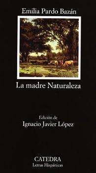 La madre Naturaleza: 462 par Emilia Pardo Bazán