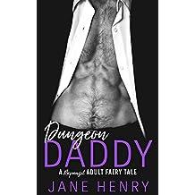 Dungeon Daddy: A Rapunzel Adult Fairy Tale (Billionaire Daddies Book 3)