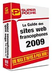 Guide des Sites Web Francophones 2009 (Super Poche)