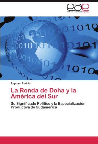 La Ronda de Doha y La America del Sur por Raphael Padula