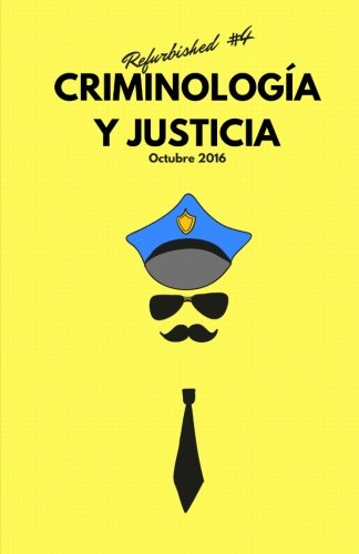 Criminología y Justicia: Refurbished #5 por Antonio Silva