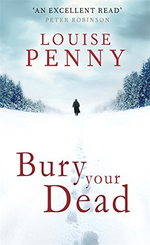Bury Your Dead (Chief Inspector Gamache) by Louise Penny (2010-08-01)