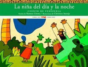 La niña del día y la noche: Cuento de Venezuela (Álbumes ilustrados / Cuentos del Mundo) por Ramon Girona
