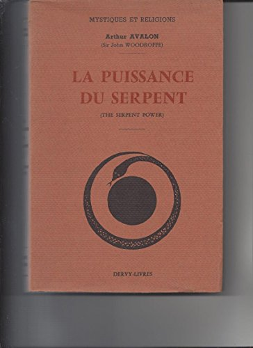 La puissance du serpent (The Serpent Power) -Introduction au Tantrisme -traduit par Charles Vachot