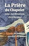 La prière du chapelet ; une méditation chrétienne  par La Teyssonnière