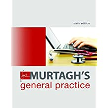 John Murtagh's General Practice 6th Edition (Australia Healthcare Medical Medical)