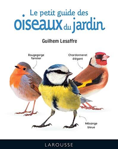 Le petit guide des oiseaux du jardin par  Guilhem Lesaffre