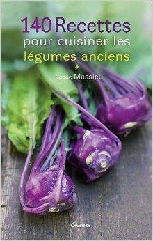 140 recettes pour cuisiner les légumes anciens de Cécile Massieu,Solenne Siben (Illustrations) ( 19 septembre 2007 )