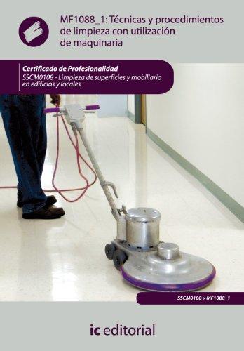 Técnicas y procedimientos de limpieza con utilización de maquinaria. sscm0108 - limpieza de superficies y mobiliario en edificios y locales por Estela Jiménez España