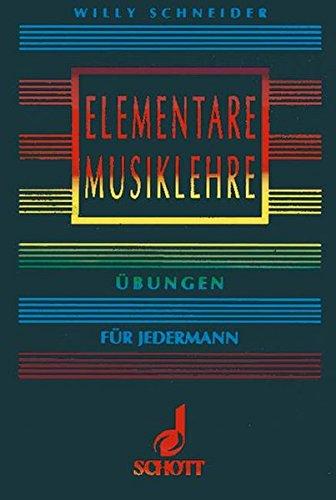 Elementare Musiklehre: Übungen für Jedermann