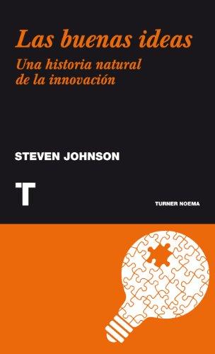 Las buenas ideas. Una historia natural de la innovación (Noema nº 94) de [Johnson, Steven]