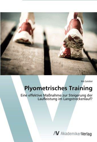 Plyometrisches Training: Eine effektive Maßnahme zur Steigerung der Laufleistung im Langstreckenlauf?