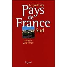 LE GUIDE DES PAYS DE FRANCE. Tome 2, Sud