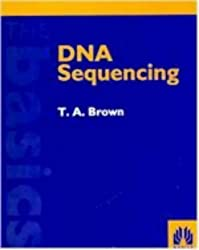 DNA Sequencing: The Basics (Basics Series)